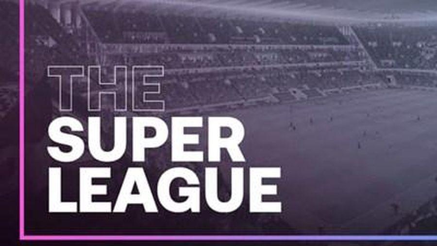 Bóng đá châu Âu rung chuyển vì Super League