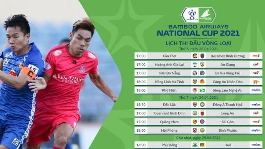 Lịch thi đấu Vòng loại Cúp Quốc gia Bamboo Airways 2021 lợi thế cho các đội ngoại hạng