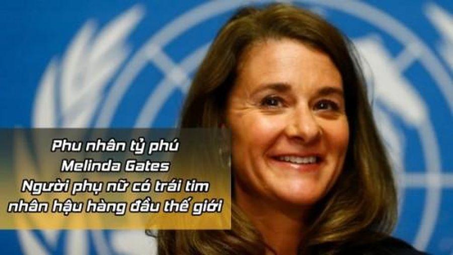 Phu nhân tỷ phú Melinda Gates: Người phụ nữ có trái tim nhân hậu hàng đầu thế giới