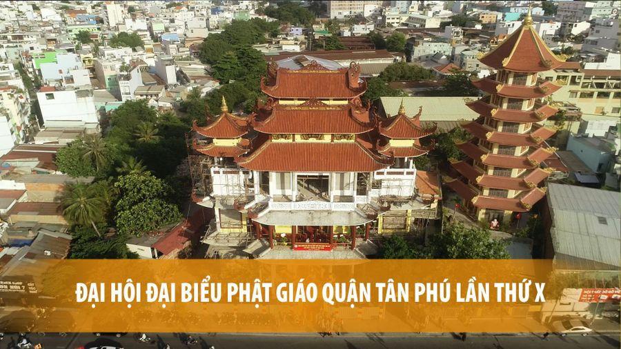 Đại hội Đại biểu Phật giáo quận Tân Phú lần thứ X nhiệm kỳ 2021 - 2026