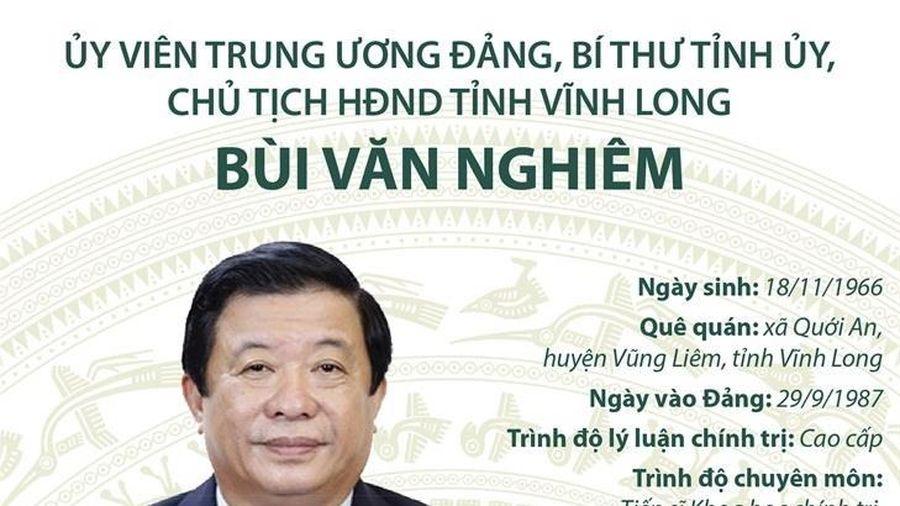 Tiểu sử Bí thư Tỉnh ủy, Chủ tịch HĐND tỉnh Vĩnh Long Bùi Văn Nghiêm