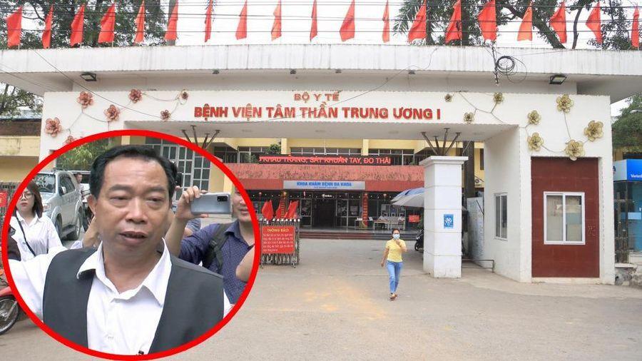 Giám đốc Bệnh viện Tâm thần Trung ương 1 được quay lại điều hành có thỏa đáng?