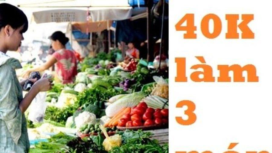 Cô gái bị chồng 'thách' đi chợ 40K/ 3 món, dân mạng gợi ý thực đơn ngon- bổ- rẻ bất ngờ