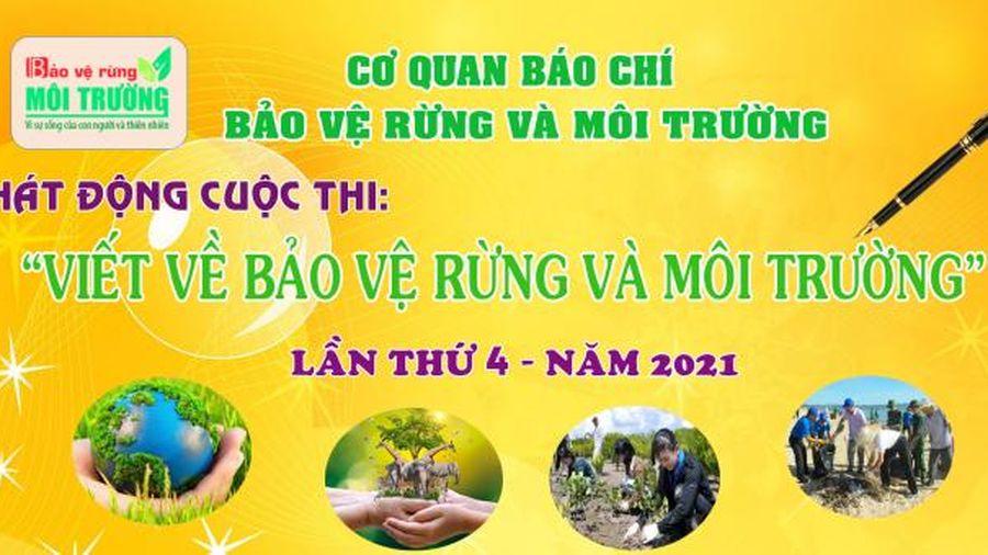 Phát động cuộc thi viết 'Bảo vệ Rừng và Môi trường' lần thứ 4 năm 2021