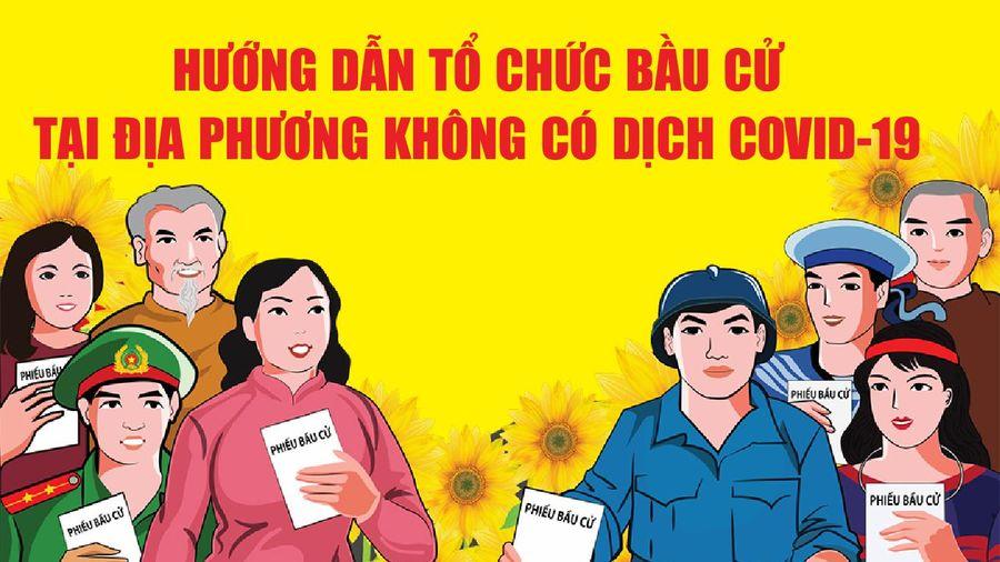 Hướng dẫn tổ chức bầu cử tại địa phương không có dịch COVID-19