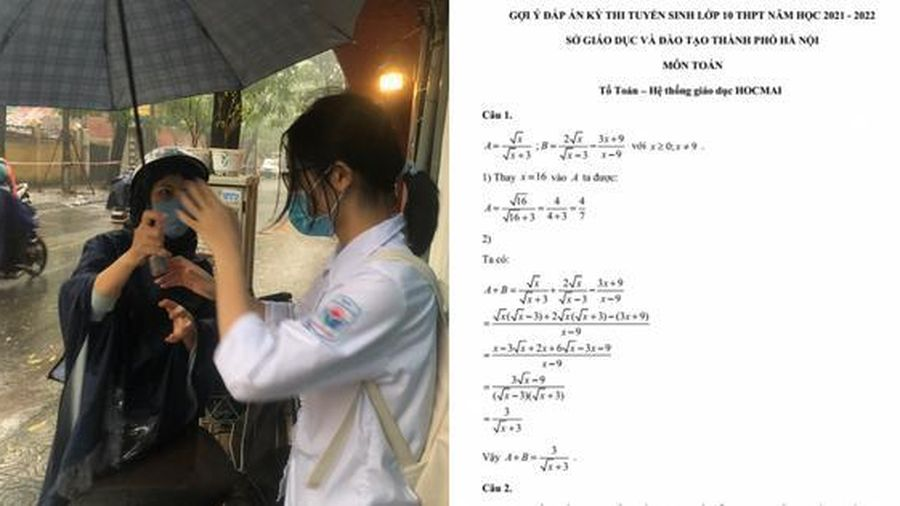 Nhận định và gợi ý giải đề thi môn Toán kỳ thi tuyển sinh vào lớp 10 THPT 2021 tại Hà Nội