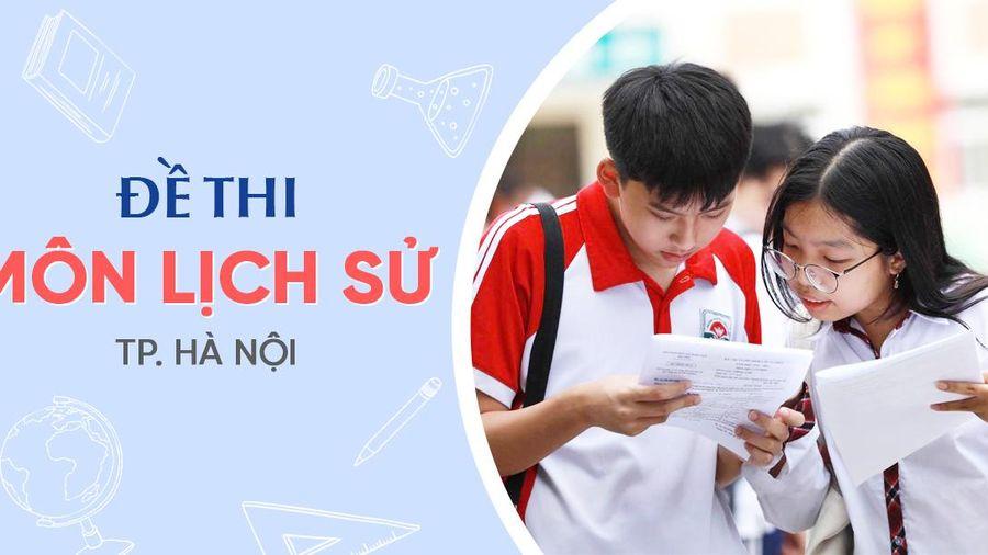 Đề thi vào lớp 10 môn Lịch sử tại Hà Nội năm 2021