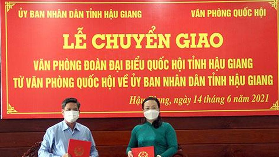 Chuyển giao Văn phòng Đoàn đại biểu Quốc hội tỉnh Hậu Giang về UBND tỉnh