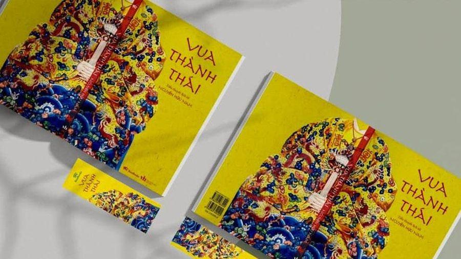 Cuốn tiểu thuyết lịch sử về 'Vua Thành Thái'