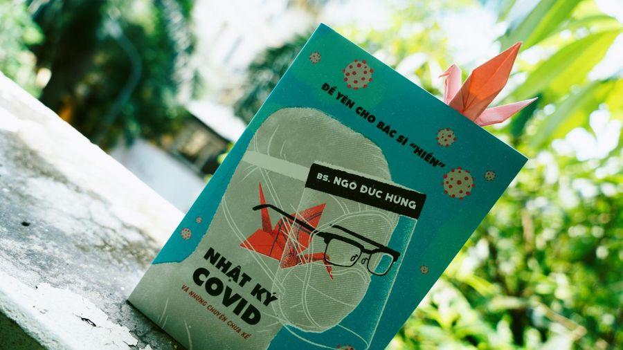 Để yên cho bác sĩ 'hiền' – Nhật ký Covid và những chuyện chưa kể