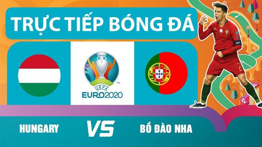 Trực tiếp bóng đá Hungary - Bồ Đào Nha: Chờ Ronaldo tỏa sáng