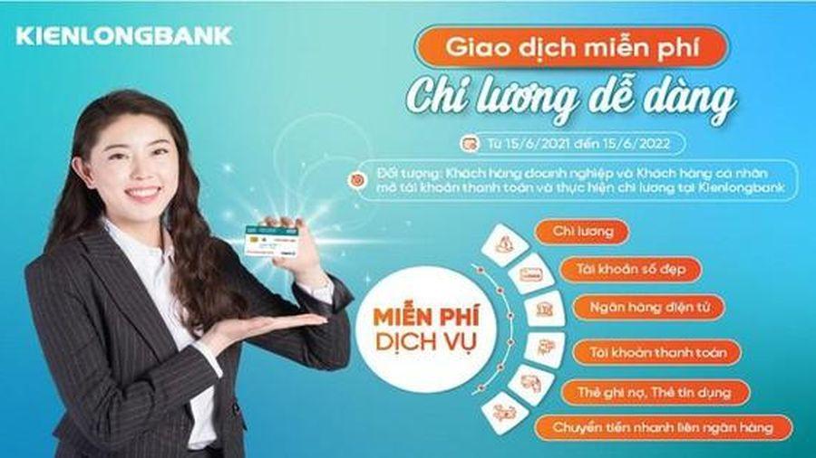 Kienlongbank triển khai chính sách miễn phí cho khách hàng doanh nghiệp mở tài khoản chi lương