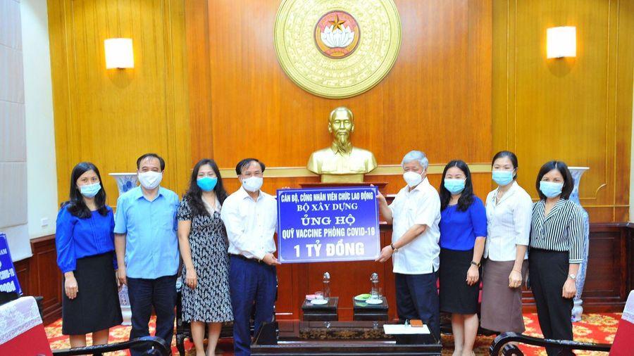 Người lao động Bộ Xây dựng ủng hộ 1 tỷ đồng vào Quỹ Vaccine phòng dịch COVID-19