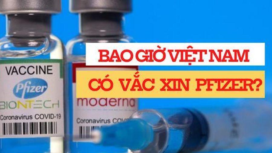 Pfizer nỗ lực để đưa liều vắc xin ngừa COVID-19 đầu tiên về Việt Nam trong tháng 7