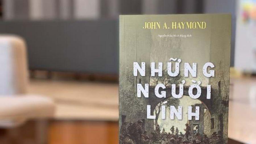 Bí ẩn đời binh nghiệp và những cuộc đại chiến qua ngòi bút John A.Haymond