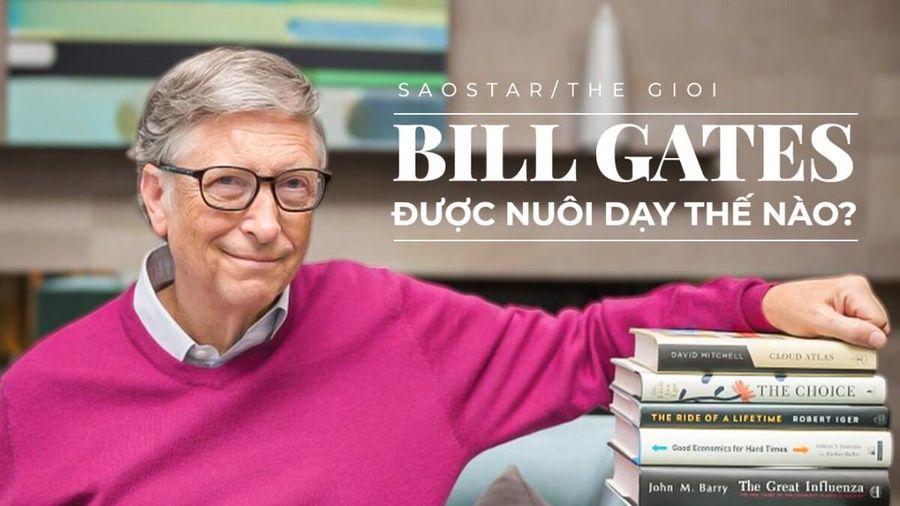 Bill Gates đã được nuôi dạy như thế nào để trở thành tỷ phú thành công như ngày hôm nay?