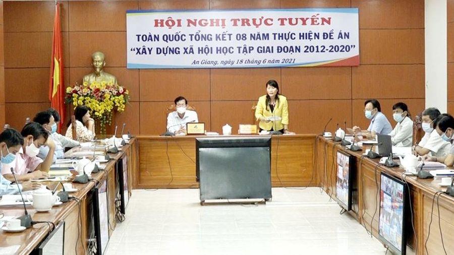 Tổng kết 8 năm thực hiện Đề án 'Xây dựng xã hội học tập giai đoạn 2012-2020'