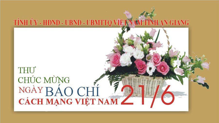 Tỉnh ủy - HĐND - UBND - UBMTTQ Việt Nam tỉnh An Giang Thư chúc mừng Ngày Báo chí cách mạng Việt Nam