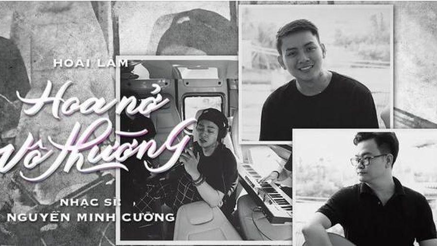 Nhạc sĩ Nguyễn Minh Cường và Hoài Lâm ra mắt ca khúc 'Hoa nở vô thường'